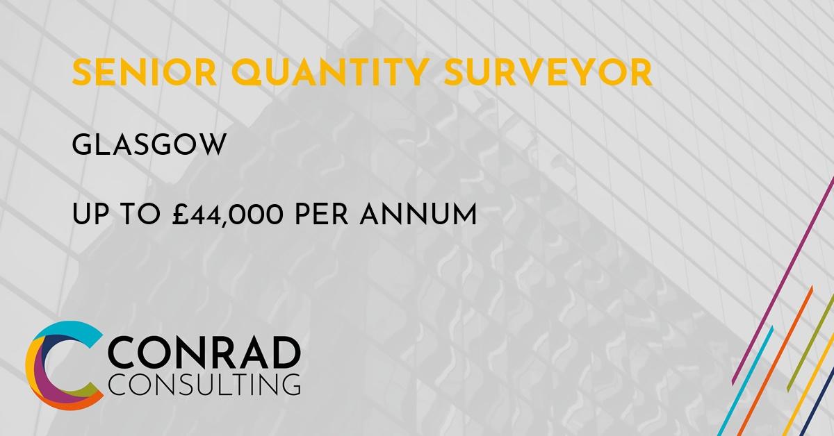 Senior Quantity Surveyor in Glasgow Job Vacancy | Conrad